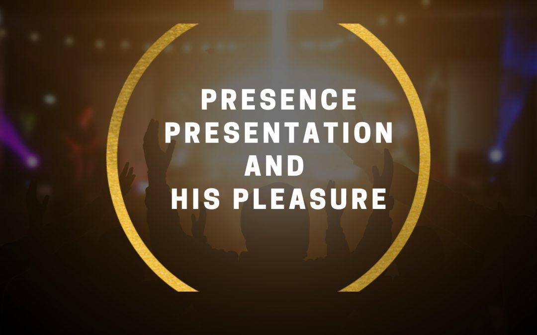 Presences, Presentation, and the Pleasure of God